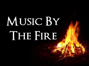 Music By The Fire